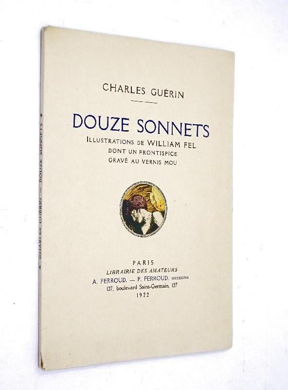 Guérin, Charles - Douze sonnets ; illustrations de William Fel, dont un frontispice gravé au vernis mou