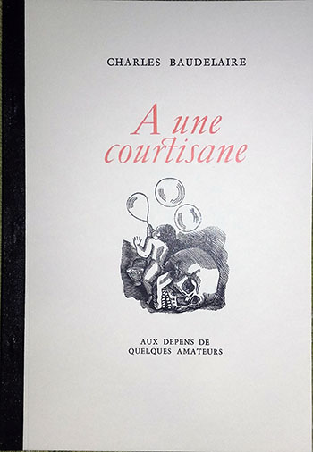 Charles Baudelaire - A une courtisane - 1949